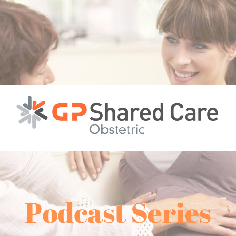 Obstetric Shared Care Podcast Series